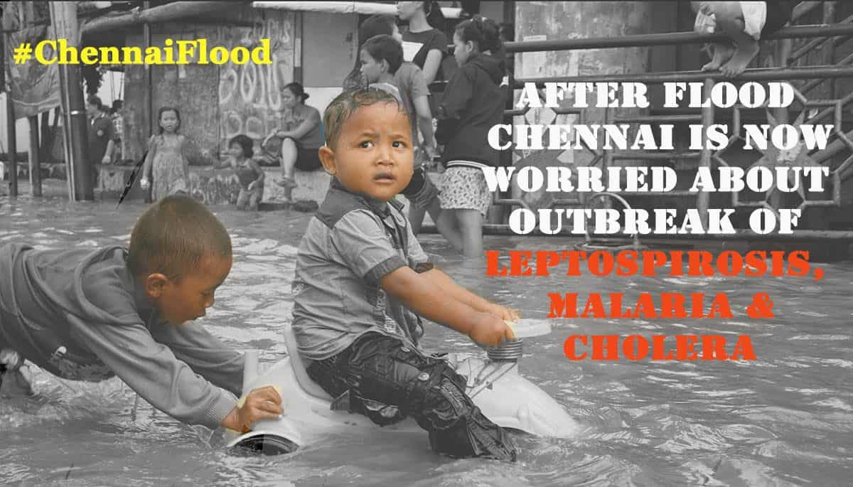 Aftermath of Chennai Floods – Water related diseases