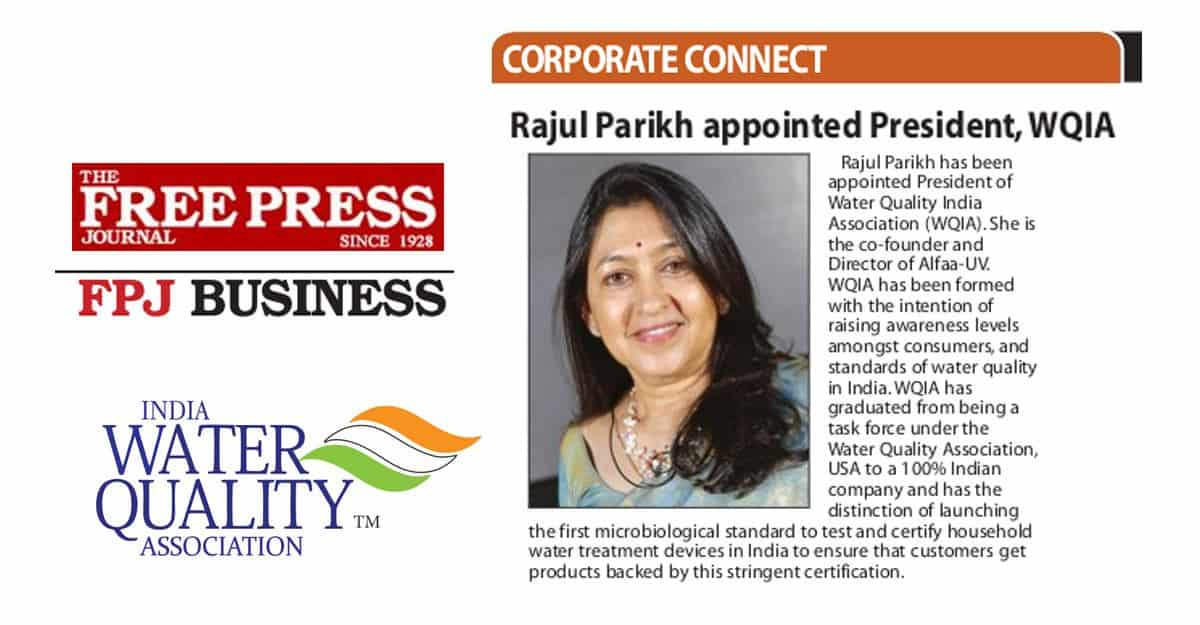 Rajul Parikh has been elected as PRESIDENT of WQIA (Water Quality India Association)