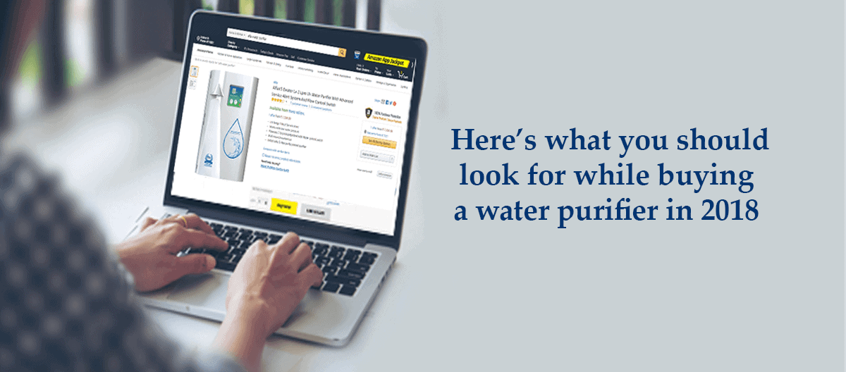 Here's what you should look for while buying a water purifier in 2018