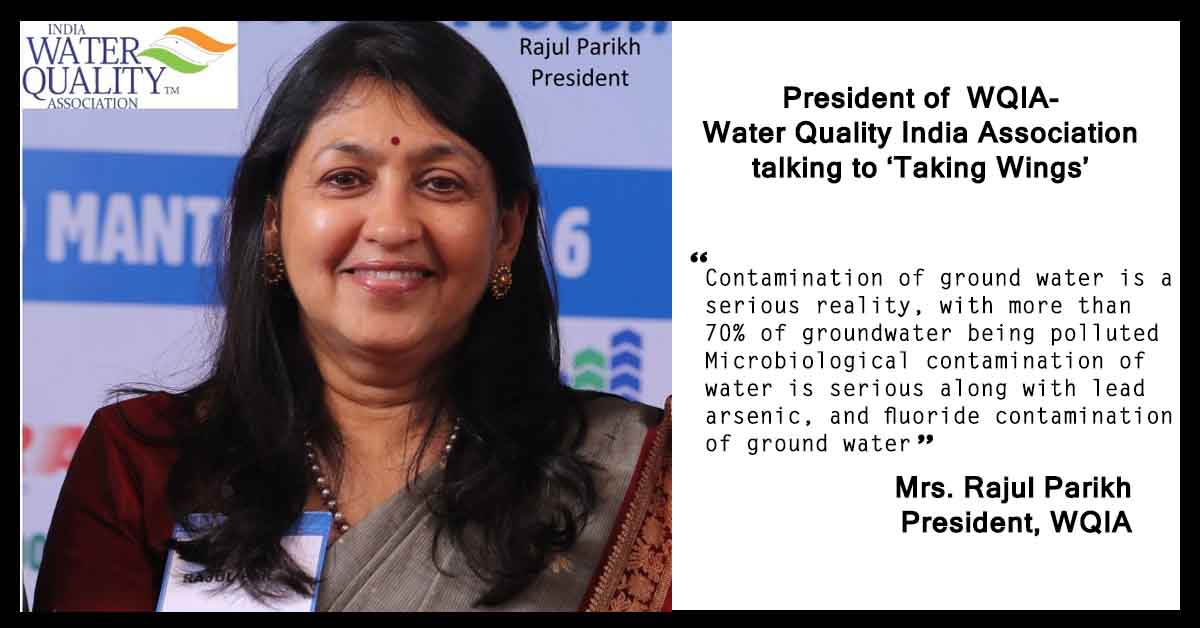 """Microbiological Standard to become trusted mark of water purification industry"": Rajul Parikh, President, WQIA"