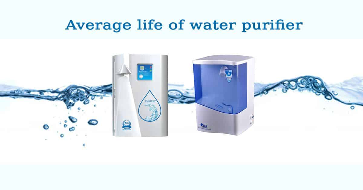 What is the average life of water purifier ?