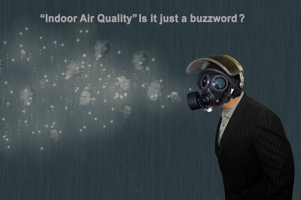 """Indoor Air Quality"" Is it just a buzzword?"