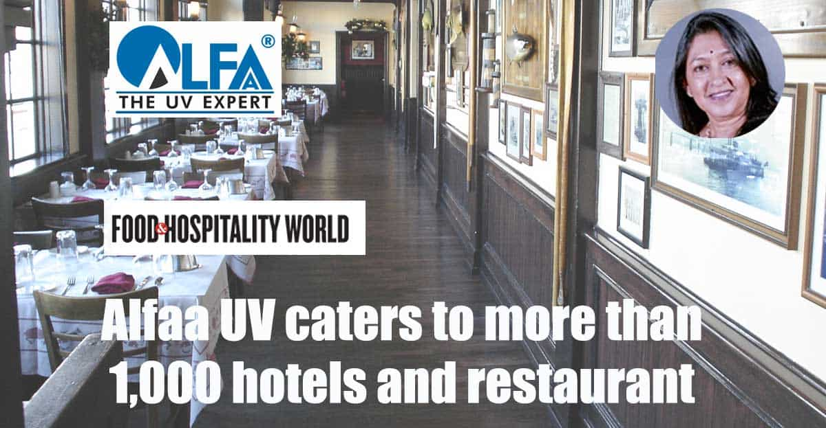Use of UV systems in hotels and restaurant chains- An article by Rajul Parikh in Food & Hospitality World