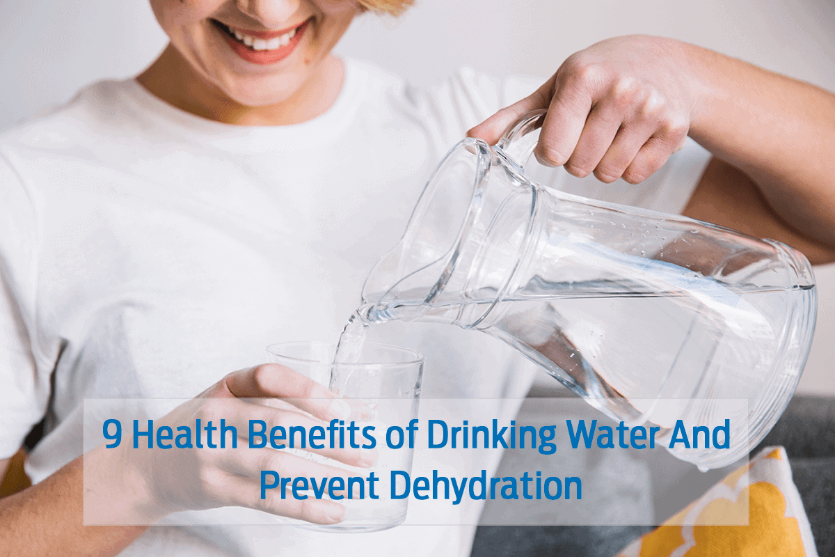 9 Health Benefits of Drinking Water And Prevent Dehydration