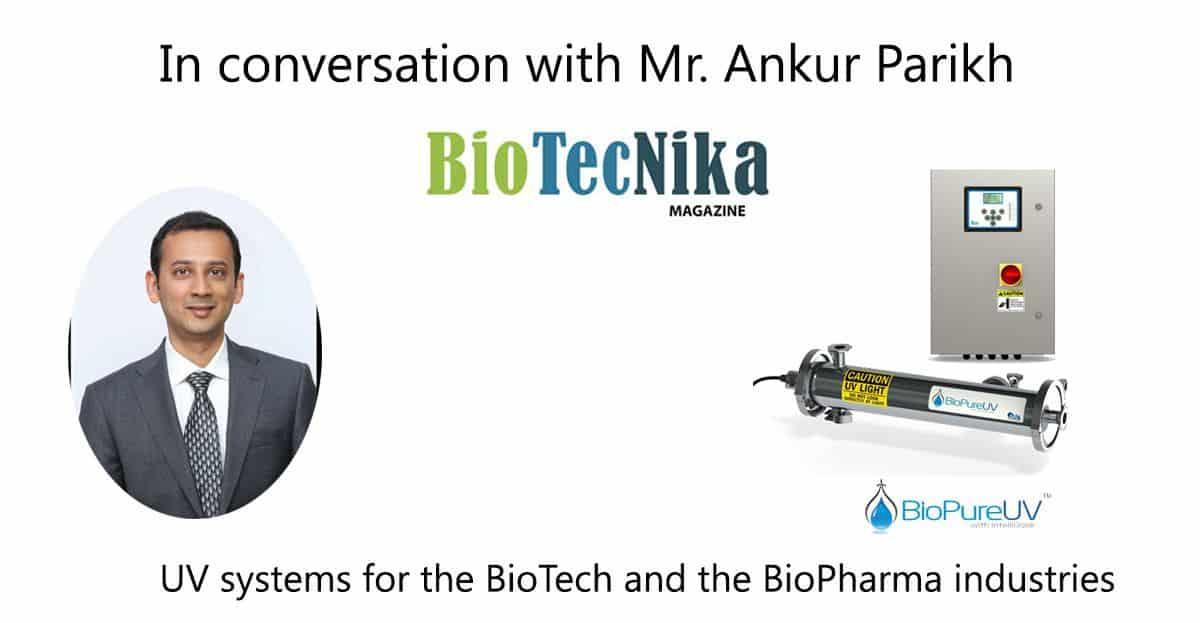 In conversation with Mr. Ankur Parikh –Interview in BioTecNika